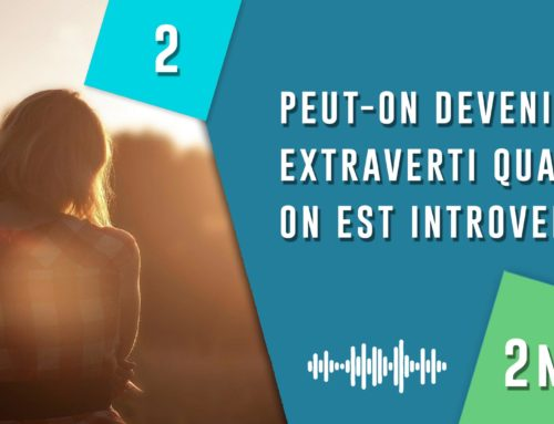 En 2 min : podcasts sur l'introversion et l'hypersensibilité